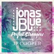 Jonas Blue                                                                                   - Perfect Strangers (feat. JP Cooper) Mp3