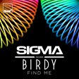 Sigma                                                                                   - Find Me (feat. Birdy) Mp3