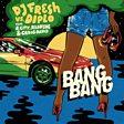 DJ Fresh Vs. Diplo                                                                                   - Bang Bang (feat. R. City, Selah Sue & Craig David) Mp3
