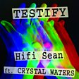 Hifi Sean                                                                                   - Testify (feat. Crystal Waters) Mp3