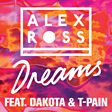 Alex Ross & T‐Pain                                                                                   - Dreams (feat. Dakota) Mp3