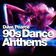 Dave Pearce 90s Dance Anthems