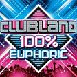 Clubland: 100% Euphoric