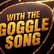 THE GOGGLE SONG