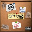OPTIONS (FEAT. TION WAYNE)