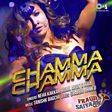 CHAMMA CHAMMA (FRAUD SAIYAAN)