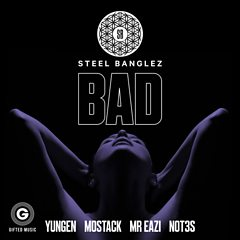 Bad (feat. Yungen, MoStack, Mr. Eazi & Not3s)